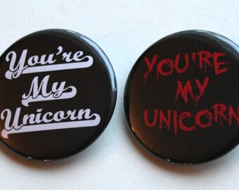 You're My Unicorn   Meg & Cas - SPN   1.5 inch buttons, magnets or keychain
