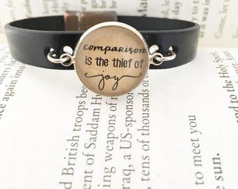 Comparison is the Thief of Joy Bracelet.  Magnetic Clasp Premium Leather Bracelet.
