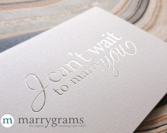SILVER FOIL Wedding Card to Your Bride or Groom - I Can't Wait to Marry You - To my Groom Wedding Day Notecard Love Note Before I Do CS08