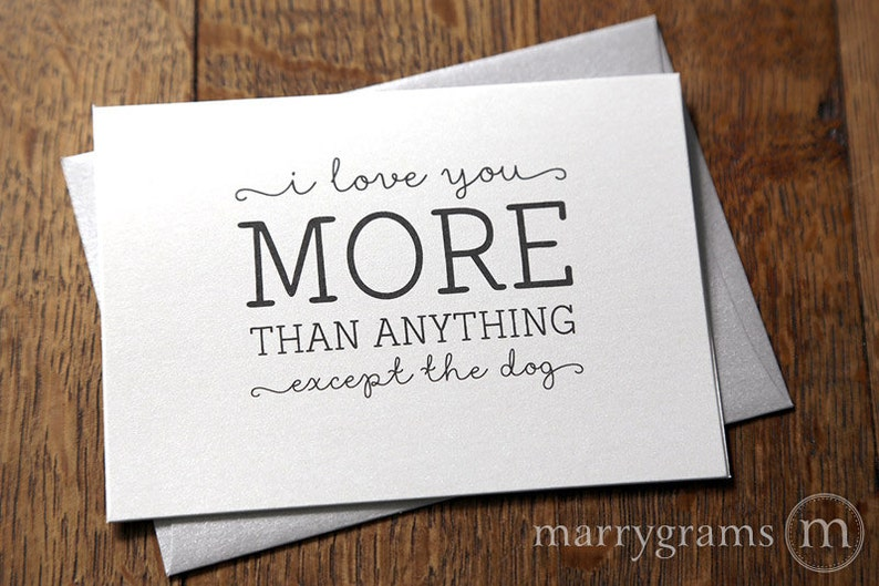 Funny Love Card  I Love You More than Anything Except the Dog image 0