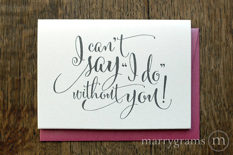 I Can't Say I Do Without You - Will You Be My Bridesmaid, Maid of Honor, Flower Girl -Fun, Cute Card to Ask Bridal Wedding Party Single CS07 photo