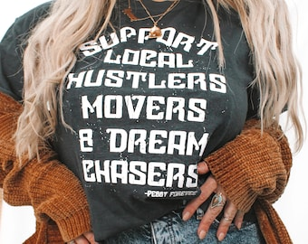 Support Your Local Hustlers Movers Dream Chasers Graphite Side Slit Tee, Retro Shirt, Vintage Inspired shirt, 90's Aesthetic shirt