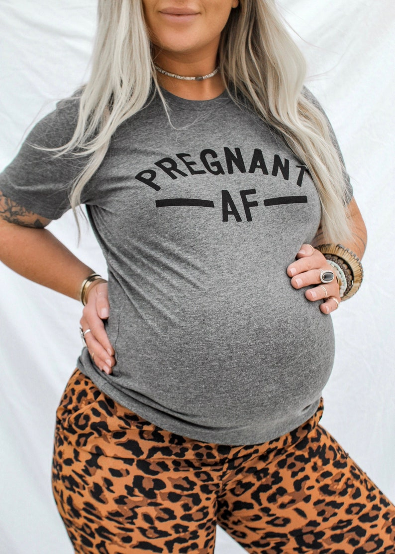 59cdbfa2cdbaa Pregnant AF Funny Maternity Tee Pregnancy Top Funny   Etsy