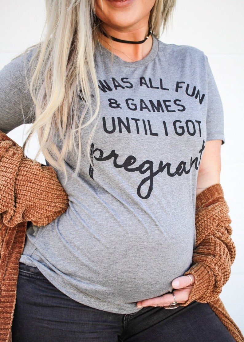 20bb736054fb8 It Was All Fun And Games Until I got Pregnant Pregnancy   Etsy