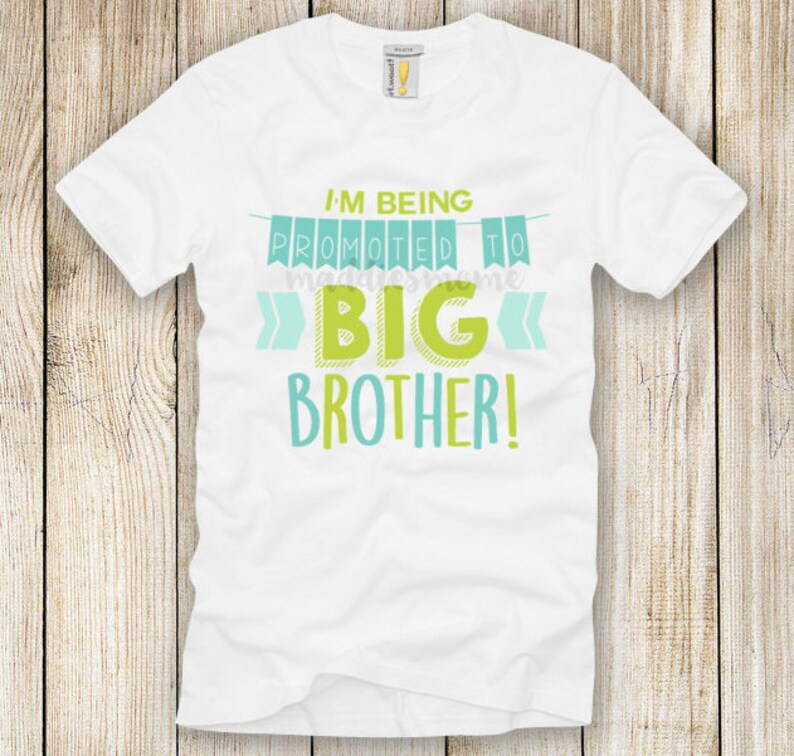 01a165a758ba I m Being Promoted to Big Brother DIY Iron on T shirt