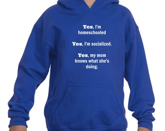 Yes, I'm Homeschooled and Socialized Kids' Youth Hoodie Sweatshirt - Choose Color