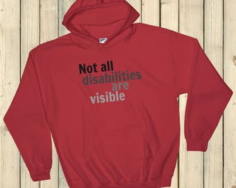 Not All Disabilities Are Visible Hoodie Sweatshirt - Choose Color