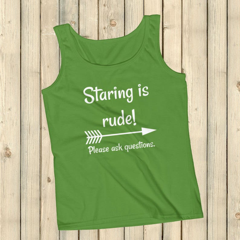 Staring is Rude! Please Ask Questions Special Needs Chronic Illness Tank  Top - Choose Color