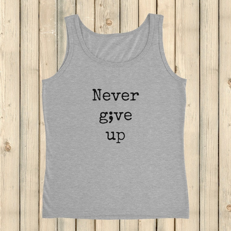 af2ebd01d086a4 Never Give Up Semicolon Tank Top Choose Color