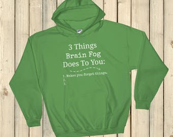 3 Things Brain Fog Does to You Spoonie Hoodie Sweatshirt - Choose Color