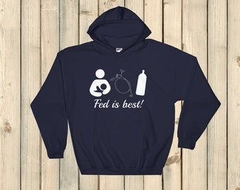 Fed Is Best Tube Feeding Breastfeeding Hoodie Sweatshirt - Choose Color