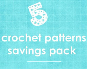 5 crochet patterns savings pack, multiple purchase discount
