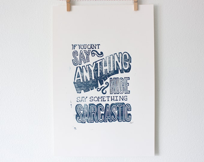 Funny Linoleum Print Poster - If you can't say anything nice say something sarcastic