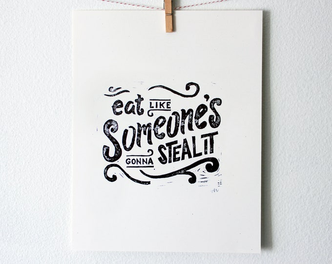 Funny Linoleum Print Poster - Eat Like Someone's Gonna Steal It