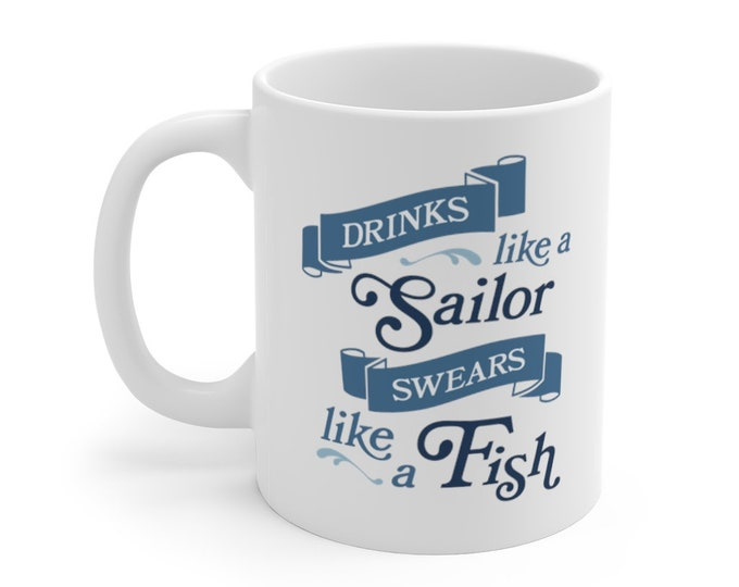 Drinks Like a Sailor Swears Like a Fish Mug 11oz