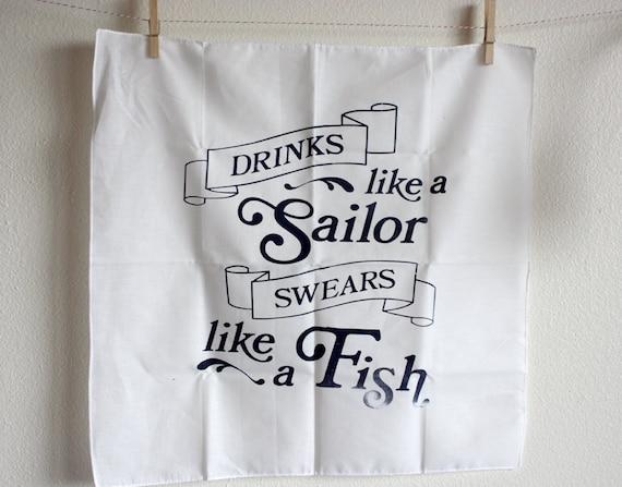 Funny Silkscreen Handkerchief Poster - Drinks Like A Sailor/Swears Like A Fish