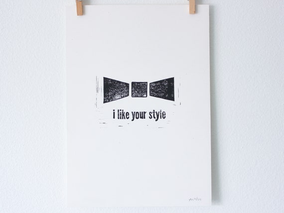 Cute Linoleum Print Poster - I Like Your Style
