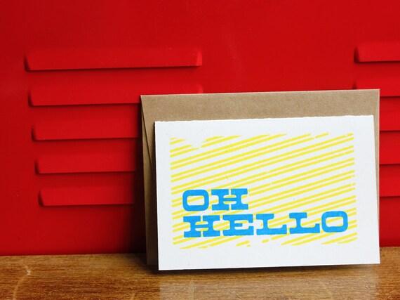 Bright Greeting Card - Oh Hello, Silkscreen Card w/envelope