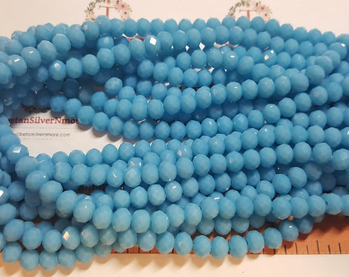 1 strand of 6x4mm Faceted Rondelle Plain Blue Turquoise Opaque finish Chinese Crystal