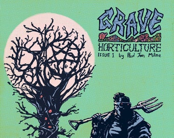 GRAVE HORTICULTURE issue 1 by Paul Jon Milne