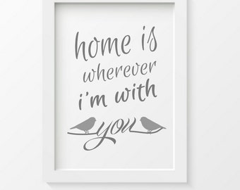 Home is Wherever I'm With You Art Print, Home Edward Sharpe Poster, Anniversary Gift, Modern Art, Minimal Decor