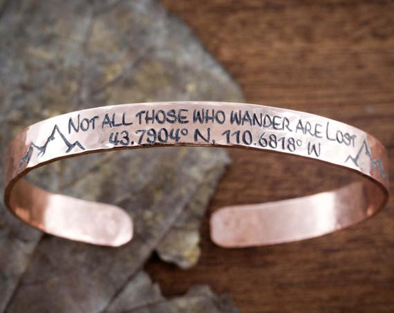 GPS Bracelet, Hammered Copper Cuff, Not all those who wander are lost, With mountans and GPS Coordinates,  6mm wide