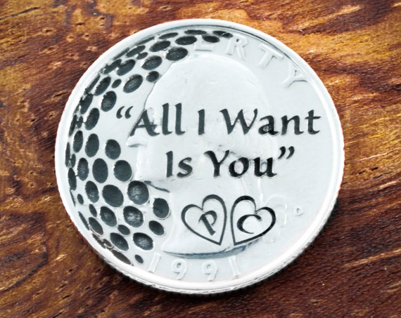 "Golf Ball Marker Coin, Initials in Hearts Engraved, ""All I Want Is You"", Couples, Engagement, Love Marker, Etched Quarter"
