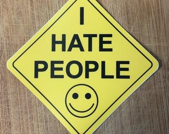 "I hate people 4""  Sticker"