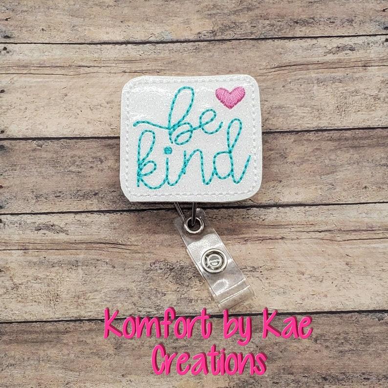 Glitter Be Kind Interchangeable inspirational Badge Reel-Nursing Badge-ID Holder-Feltie Badge Reel-Badge Clip