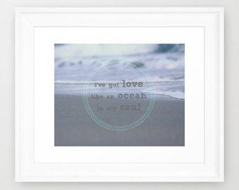 Inspirational Ocean Photography Art Print | Inspirational Quote Wall Art | Beach House Decor | Seashore, Spiritual Art | Love Like An Ocean