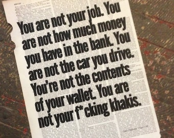 "Print: ""You are not your job…"" – Chuck Palahniuk / Fight Club quotation Printed on Repurposed Dictionary Page"