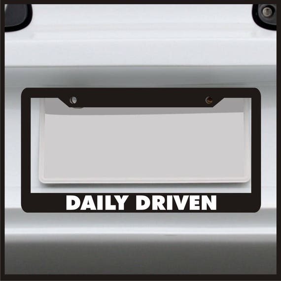 Daily Driven License Plate Frame For Car / Truck Made in | Etsy