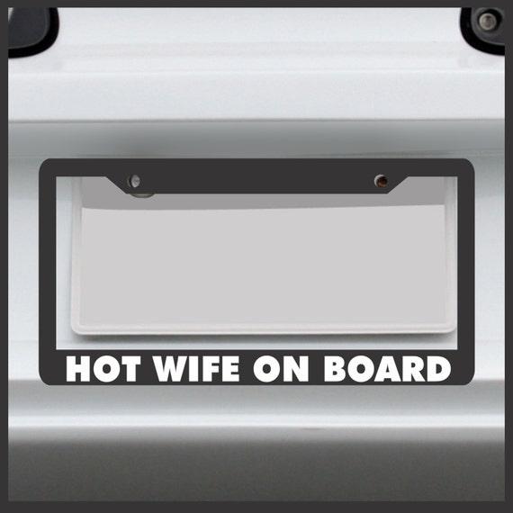 Hot Wife On Board License Plate Frame Girl Girlfriend | Etsy