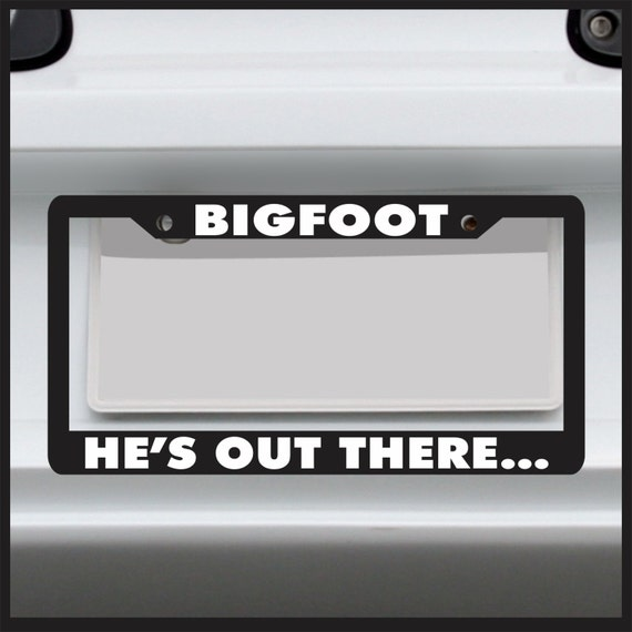 Bigfoot He\'s Out There License Plate Frame Made in USA | Etsy