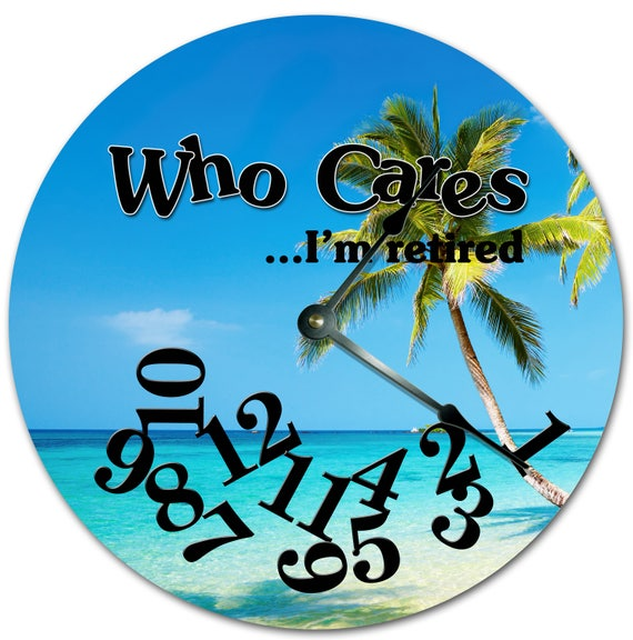 """10.5/"""" WHO CARES I/'M RETIRED BEACH VIEW CLOCK Large 10.5/"""" Wall Clock 7225"""