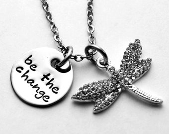 Be the change necklace - Any text that fits - stamped stainless steel - silver plated crystal dragonfly - s. steel chain