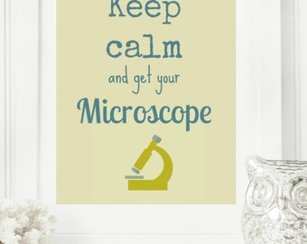 """Limited Edition Digital Print: Instant """"Keep Calm and Get Your Microscope"""" Wall Art Print 8x10 Printable File Science Room Decor"""