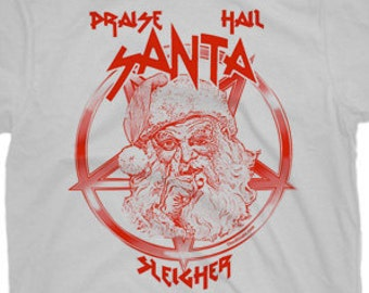 Praise Hail SANTA SLEIGHER T Shirt for Metal Heads to Slayer Fans Christmas Original Tee Free US Shipping