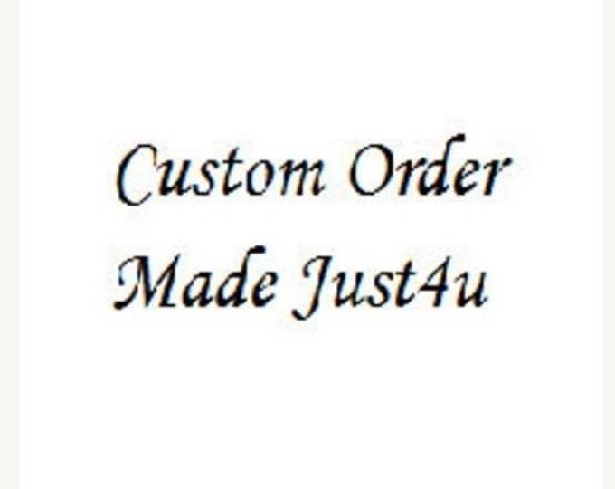Custom Order for lillian