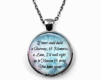 If Tears could build a Stairway Heaven Memorial Necklace - In Memory Pendant - Sympathy Gift for Loss of Loved One