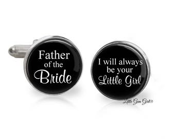 Father of the Bride I will always be your Little Girl Cuff Links - Gift for Dad Wedding Keepsake Cufflinks -  Sterling Silver or Stainless