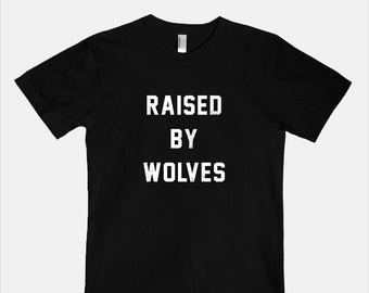 Raised By Wolves Tee Shirt - American Apparel Unisex