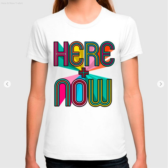 Here + Now : Meditation Inspired Statement Tee