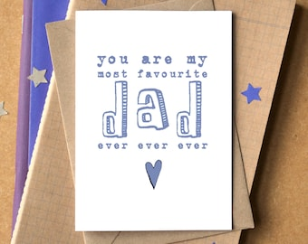 Favourite Dad Ever Ever Ever Card - Father's Day Card - Birthday Card for Dad - Card for Daddy - Daddy Card - Dad Card