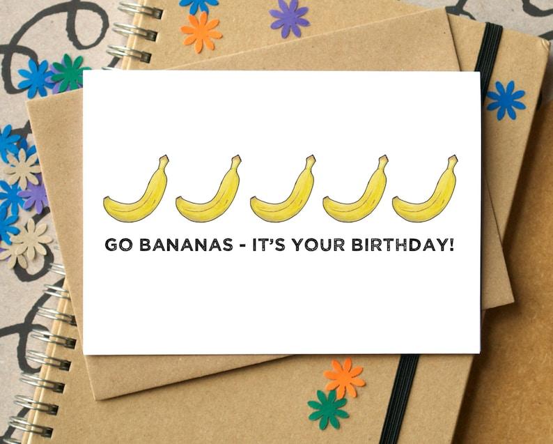 Go Bananas Funny Birthday Card