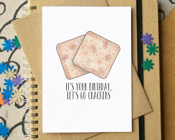 Funny Birthday Card - It's Your Birthday Go Crackers Card - friend birthday card - birthday card for foodie - food lover card - cheese card