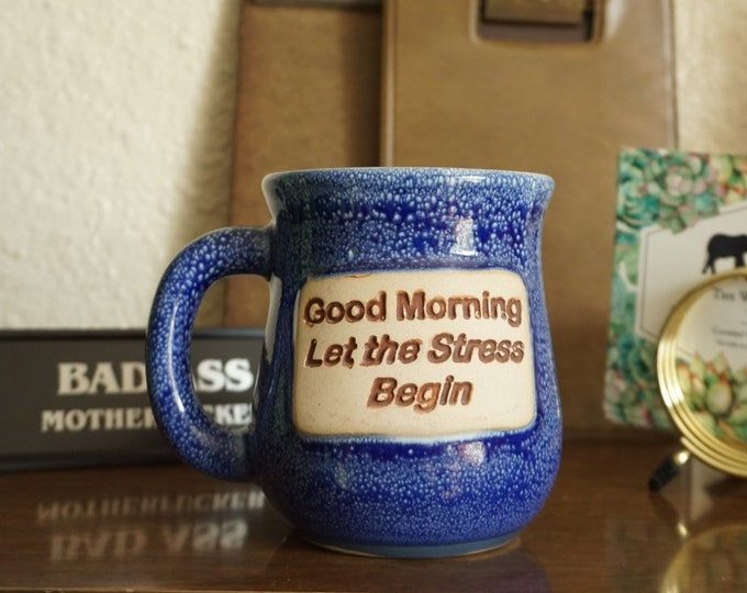 Vintage Good Morning Let The Stress Begin Message Coffee Ceramic Studio Pottery Mug