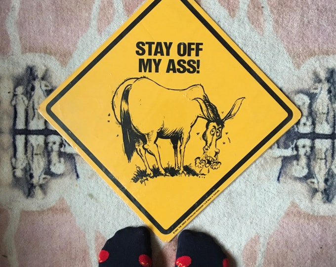 Vintage 1985 Stay Off My Ass Donkey Road Sign