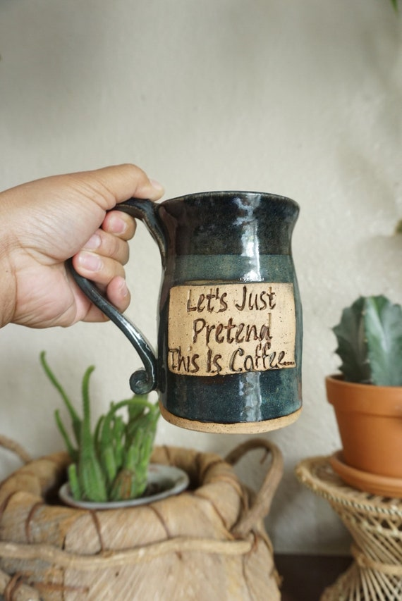 Tall Let's Pretend This is Coffee Ceramic Studio Pottery Word Mug