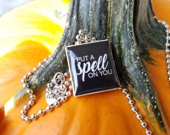 I Put A Spell On You Scrabble Tile Halloween Necklace Or Planner Charm